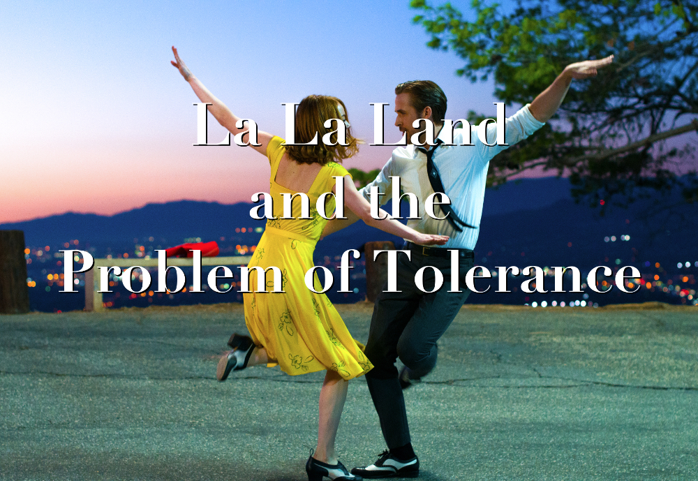La La Land and the Problem of Tolerance